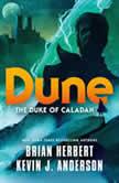 Dune: The Duke of Caladan, Brian Herbert