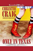 Only In Texas, Christie Craig