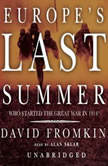 Europes Last Summer Who Started the Great War in 1914?, David Fromkin