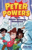 Peter Powers and the Sinister Snowman Showdown!, Kent Clark