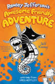 Rowley Jefferson's Awesome Friendly Adventure, Jeff Kinney