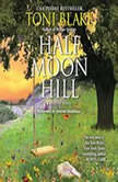 Half Moon Hill A Destiny Novel, Toni Blake