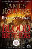 Blood Brothers A Short Story Exclusive, James Rollins