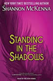 Standing In The Shadows, Shannon McKenna