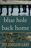 Blue Hole Back Home, Joy Jordan-Lake