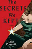 The Secrets We Kept A novel, Lara Prescott