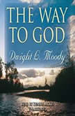 The Way to God, Dwight L. Moody