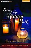 Down the Hidden Path, Heather Burch