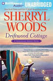 Driftwood Cottage A Chesapeake Shores Novel, Sherryl Woods