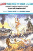 More Tales from the Greek Legends, Edward Ferrie