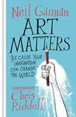 Art Matters Because Your Imagination Can Change the World, Neil Gaiman