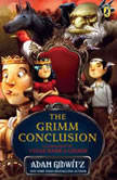 The Grimm Conclusion, Adam Gidwitz