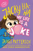 Jacky Ha-Ha: My Life Is a Joke, James Patterson