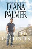 Tangled Destinies, Diana Palmer