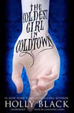 The Coldest Girl in Coldtown Booktrack Edition, Holly Black