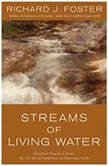 Streams Of Living Water, Richard J. Foster
