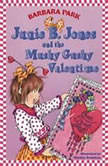 Junie B. Jones and the Mushy Gushy Valentime Junie B. Jones #14, Barbara Park