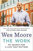The Work My Search for a Life That Matters, Wes Moore
