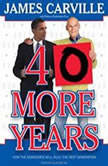 40 More Years How the Democrats Will Rule the Next Generation, Rebecca Buckwalter-Poza