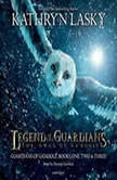 Legend of the Guardians: The Owls of GaHoole Guardians of Ga'Hoole Books One, Two, and Three, Kathryn Lasky