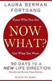 Now What? Revised Edition 90 Days to a New Life Direction, Laura Berman Fortgang