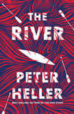 The River A novel, Peter Heller