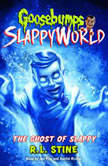 Goosebumps SlappyWorld #6: The Ghost of Slappy, R.L. Stine