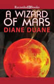 A Wizard of Mars, Diane Duane