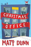 A Christmas Day at the Office, Matt Dunn