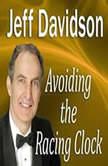 Avoiding the Racing Clock, Jeff Davidson