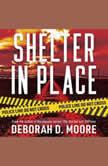 Shelter in Place, Deborah D. Moore