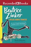 Beatrice Zinker, Upside Down Thinker Incognito, Shelley Johannes