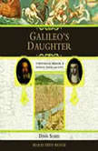 Galileo's Daughter A Historical Memoir of Science, Faith and Love, Dava Sobel