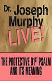 The Protective 91st Psalm and its Meaning Dr. Joseph Murphy LIVE!, Joseph Murphy