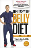 The Lose Your Belly Diet Change Your Gut, Change Your Life, MD Stork