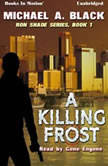 A Killing Frost , Michael A. Black