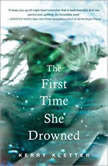The First Time She Drowned, Kerry Kletter