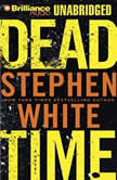 Dead Time, Stephen White