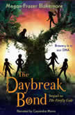 The Daybreak Bond, Megan Frazer Blakemore
