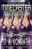 Timecaster Supersymmetry, J. A. Konrath