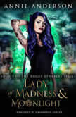 Lady of Madness & Moonlight, Annie Anderson