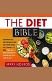THE DIET BIBLE Ketogenic Diet, Anti-Inflammatory Diet, Plant-Based Diet, HCG Diet, TLC Diet! Know your Body and Apply the Specific Diet that's right for you!, Manuel Miller