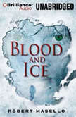 Blood and Ice, Robert Masello
