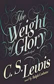 The Weight of Glory, C. S. Lewis