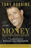 MONEY Master the Game 7 Simple Steps to Financial Freedom, Tony Robbins