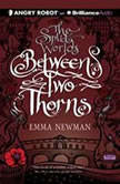 Between Two Thorns, Emma Newman