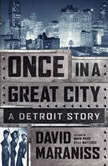 Once In A Great City A Detroit Story, David Maraniss