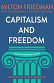 Capitalism and Freedom, Fortieth Anniversary Edition, Milton Friedman; Rose D. Friedman