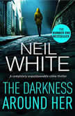 Darkness Around Her, The, Neil White
