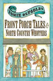 Tomie dePaola's Front Porch Tales and North Country Whoppers, Tomie dePaola